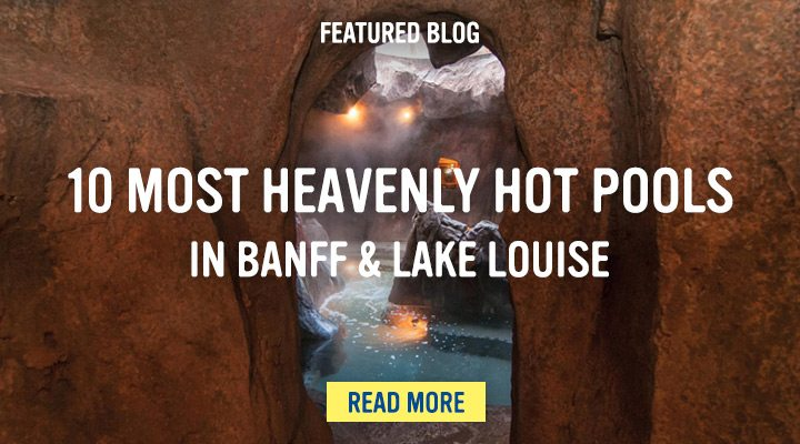 Best Banff Lake Louise hot pools