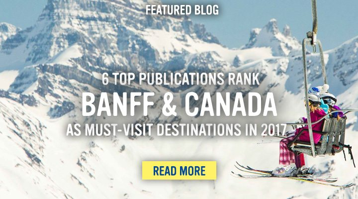 Banff & Canada As a Must-Visit Destination in 2017