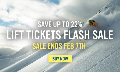 Lift Ticket Flash Sale - Save up to 22%