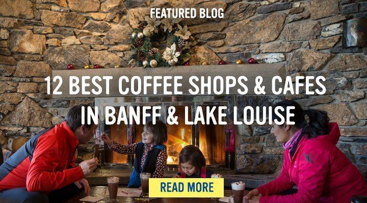 12 Best Coffee Shops In Banff & Lake Louise